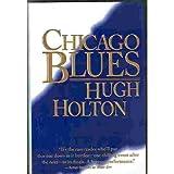 Chicago Blues, Hugh Holton, 0312859848