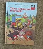 Walt Disney Productions Presents Three Aristocats in Trouble, , 0394848462