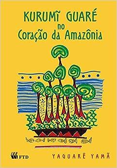 Kurumi Guaré no Coração da Amazônia - 9788532262189