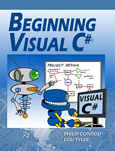 Download for free Beginning Visual C#: A Step by Step Computer Programming Tutorial