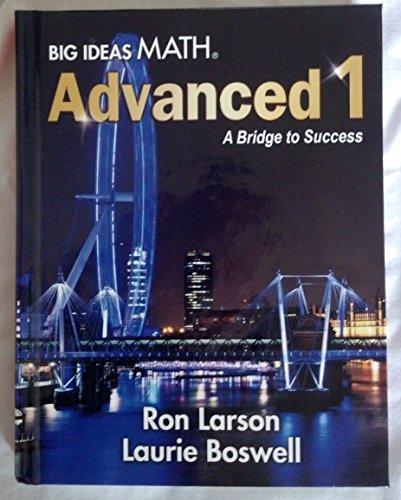 Big Ideas Math A Bridge To Success: Student Edition Advanced 1 2014