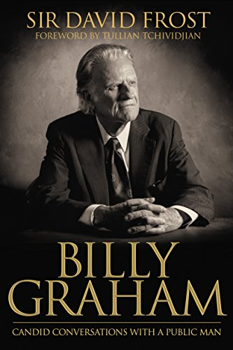 Billy graham candid conversations with a public man kindle billy graham candid conversations with a public man by frost david fandeluxe Images