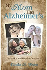 My Mom Has Alzheimer's: Inspiration and Help for Caregivers Paperback