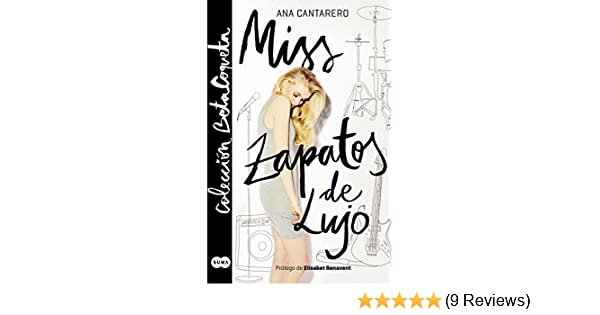 Miss Zapatos de Lujo (Colección @BetaCoqueta) (Spanish Edition) - Kindle edition by Ana Cantarero. Literature & Fiction Kindle eBooks @ Amazon.com.