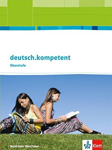 deutsch-kompetent-ausgabe-nordrhein-westfalen-einfhrungs-und-qualifikationsphase-schlerbuch-mit-onlineangebot-klasse-10-13-deutsch-kompetent-ausgabe-fr-nordrhein-westfalen-ab-2012