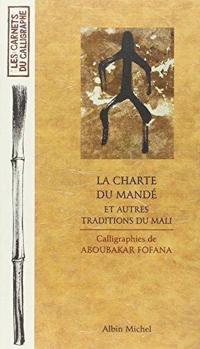 La Charte du mand? et autres traditions du Mali by ABOUBAKAR FOFANA (May 01,2003)