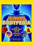 Ultimate Body-Pedia: An Amazing Insid...