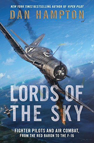Lords of the Sky: Fighter Pilots and Air Combat, from the Red Baron to the F-16 (Usaf F-16)