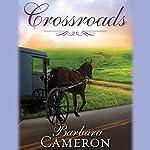 Crossroads: Amish Roads Series, Book 2   Barbara Cameron