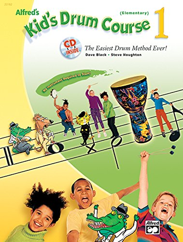 Alfred's Kid's Drum Course, Bk 1: The Easiest Drum Method Ever!, Book & CD ()