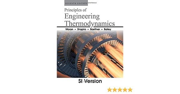 Amazon principles of engineering thermodynamics 9780470918012 amazon principles of engineering thermodynamics 9780470918012 michael j moran books fandeluxe Images