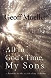 All in God's Time, My Sons, Geoff Moeller, 192676031X