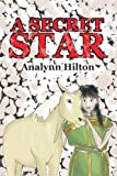 A Secret Star, Analynn Hilton, 0595359469