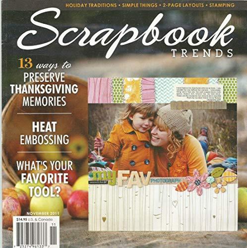 SCRAPBOOK TRENDS MAGAZINE NOVEMBER 2011 VOLUME 13 ISSUE 11 - Craft Trends Magazine