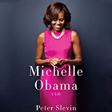 Michelle Obama: A Life Audiobook by Peter Slevin Narrated by Robin Miles
