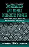 Conservation and Mobile Indigenous Peoples, , 1571818413