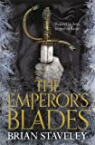 The Emperor's Blades (Chronicle of the Unhewn Throne, Band 1)