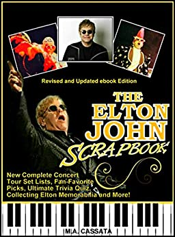 The Elton John Scrapbook : Revised and Updated eBook Edition by [Cassata, M.A. ]