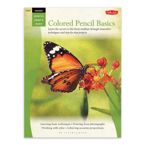 Foster Book 323: Colored Pencil Basics by Walter Foster Publishing