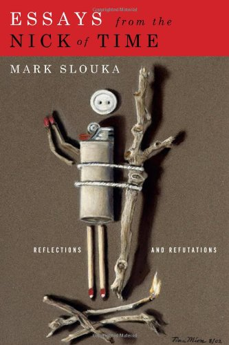 Read Online Essays from the Nick of Time: Reflections and Refutations pdf epub