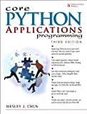 Core Python Applications Programming: (3rd Edition) (Core Series)