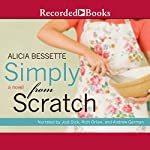 Simply from Scratch | Alicia Bessette