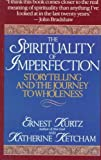 The Spirituality of Imperfection: Storytelling and the Journey to Wholeness