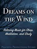 Dreams on the Wind %2D Relaxing Music fo