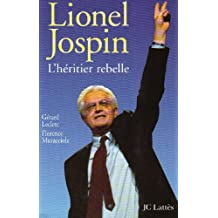 LIONEL JOSPIN L'HÉRITIER REBELLE