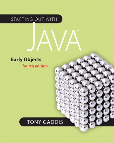 Starting Out with Java: Early Objects (4th Edition) (Gaddis Series)