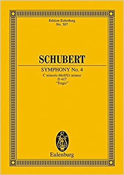 Symphony No. 4 in C Minor, D 417- Tragic: Study Score