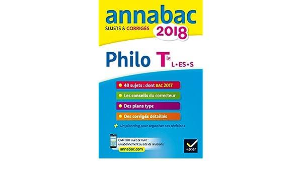 Annales Annabac 2018 Philosophie Tle L, ES, S: sujets et corrigés du bac Terminale séries générales: 9782401030367: Amazon.com: Books