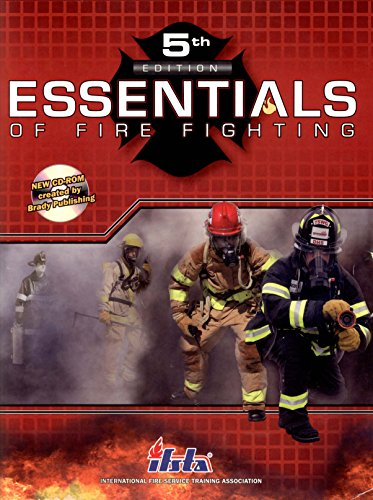 Essentials of Fire Fighting (Essentials Of Firefighting And Fire Department Operations)