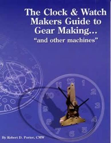 The Clock & Watch Makers Guide to Gear Making