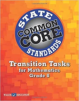 Book Transition Tasks for Common Core State Standards, Math Grade 8 by Walch Education (2012)