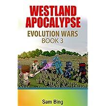Westland Apocalypse: Rise of a Spidery Herobrine (Evolution Wars Book 3)