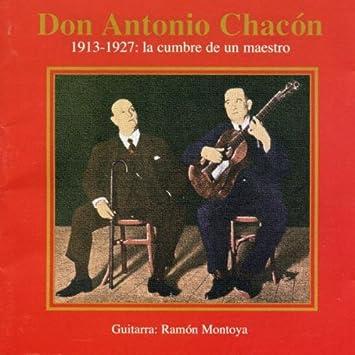 Don Antonio Chacón 1913-1927; la Cumbre de Un Maestro: Antonio Chacon: Amazon.es: Música