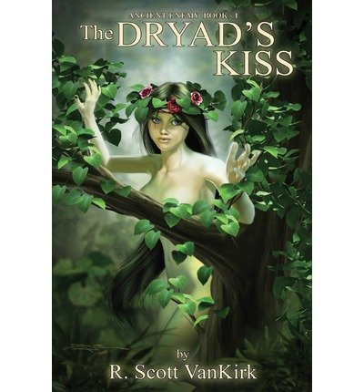 [ { THE DRYAD'S KISS: THE CHRONICLES OF THE MIGHTY FINN } ] by Vankirk, R Scott (AUTHOR) Jun-23-2013 [ Paperback ]