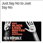 Just Say No to Just Say No | John B. Judis