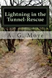 Lightning in the Tunnel-Rescue, A. Moye, 1484168496