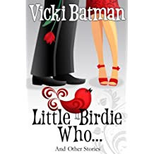 Little Birdie Who...and other stories: Three short romantic comedy stories (...Other Stories Book 2)