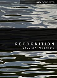 Recognition (Key Concepts) (English Edition)