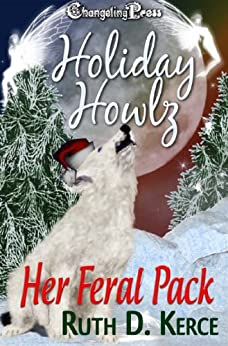 Her Feral Pack (Holiday Howlz) by [Kerce, Ruth D.]