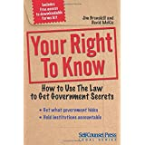 Your Right To Know: How to Use the Law to Get Government Secrets