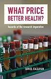 What Price Better Health?, Daniel Callahan, 0520227719