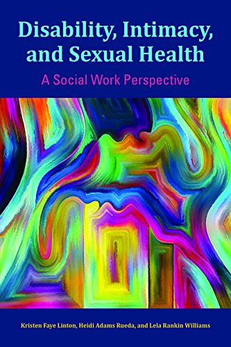Disability, Intimacy, and Sexual Health: A Social Work Perspective