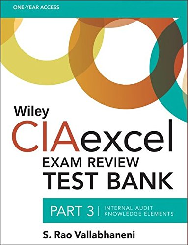 Wiley CIAexcel Exam Review Test Bank, Part 3: Internal Audit Knowledge Elements (Wiley CIA Exam Review Series)