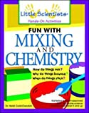 img - for Fun with Mixing and Chemistry by Heidi Gold-Dworkin (2000-02-25) book / textbook / text book