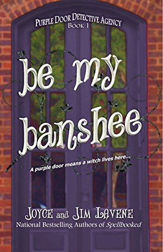 Be My Banshee (Purple Door Detective Agency Book 1)