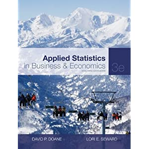 Applied Statistics in Business and Economics (The Mcgraw-Hill/Irwin Series, Operations and Decision Sciences) David Doane and Lori Seward